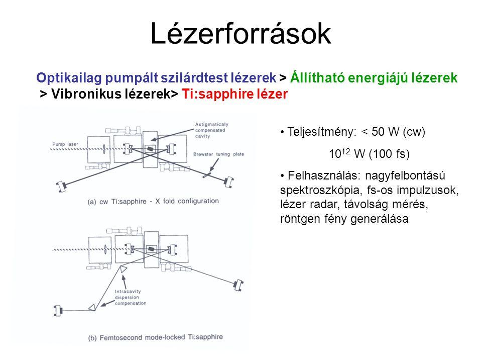 Lézerforrások Optikailag pumpált szilárdtest lézerek > Állítható energiájú lézerek > Vibronikus lézerek> Ti:sapphire lézer Teljesítmény: < 50 W (cw) 1
