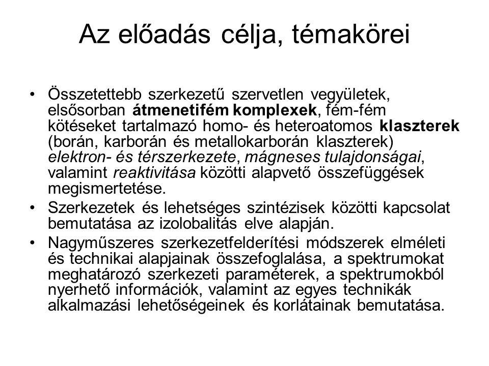 Ajánlott irodalom Greenwood, Earnshow: Az elemek kémiája (Nemzeti Tankönyvkiadó, 1999.) Bodor E., Papp S.: Szervetlen Kémia (Tankönyvkiadó, 1983.) Csákvári Béla és Pongor Gábor, Az átmenetifémek és fémorganikus vegyületek sztereokémiája (A kémia újabb eredményei, Akadémiai Kiadó, 1998.) Faigl F., Kollár L., Kotschy A., Szepes L.: Szerves fémvegyületek kémiája (Nemzeti Tankönyvkiadó, 2001.) M.