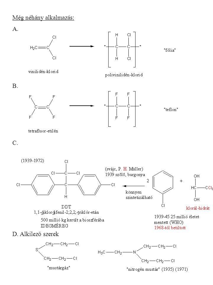 Még néhány alkalmazás: A. B. C. D. Alkilező szerek