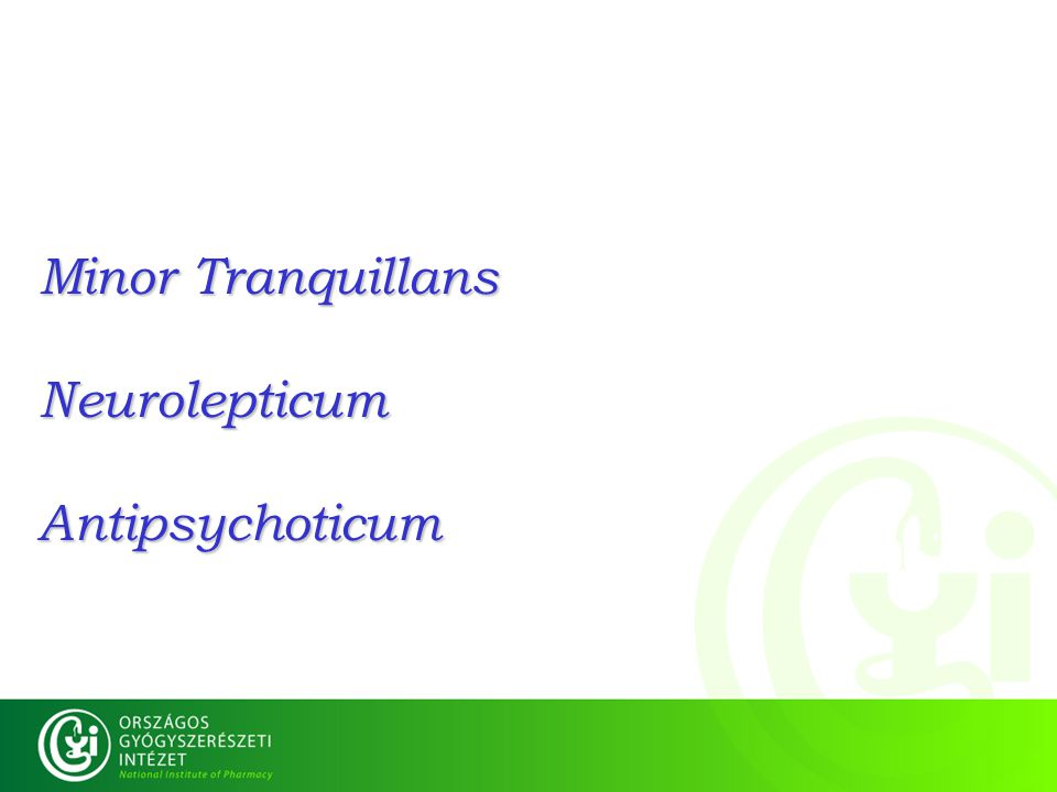 Minor Tranquillans NeurolepticumAntipsychoticum