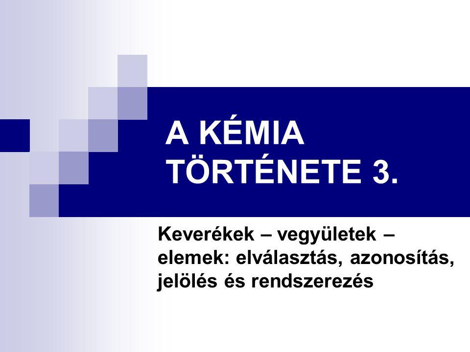 A KÉMIA TÖRTÉNETE 3.
