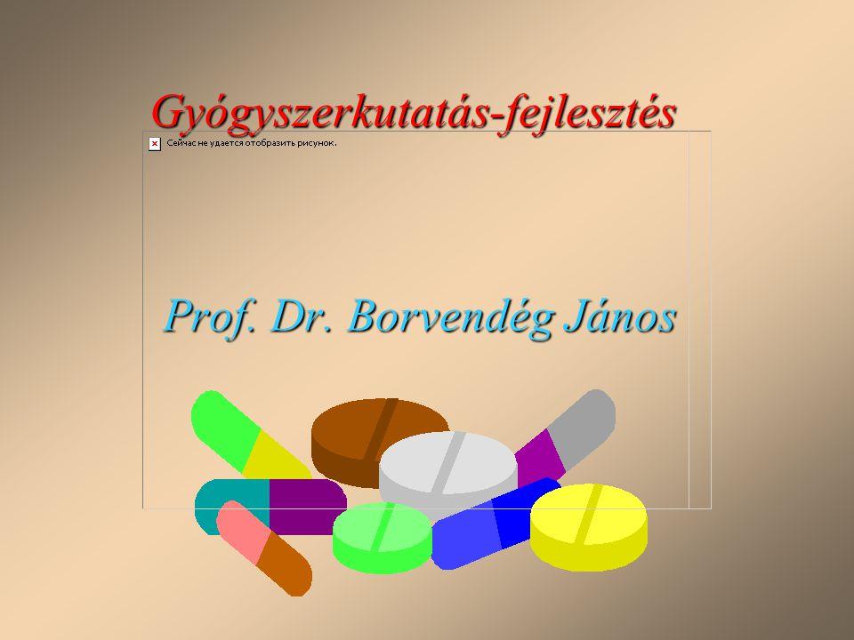 Gyógyszerkutatás-fejlesztés Prof. Dr. Borvendég János
