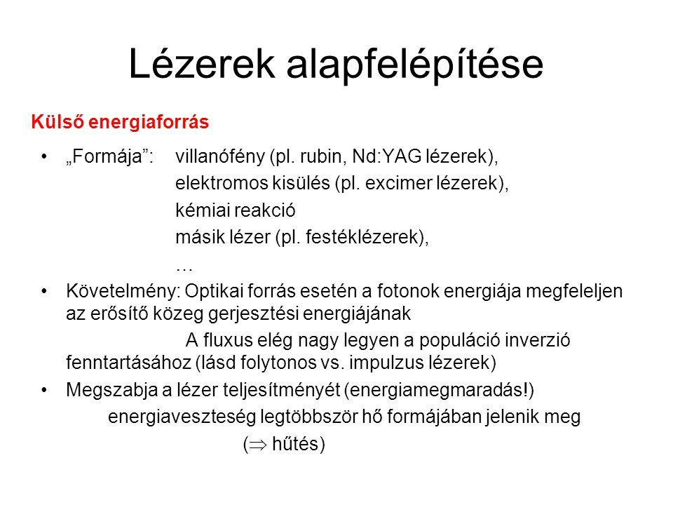 """Lézerek alapfelépítése """"Formája : villanófény (pl."""