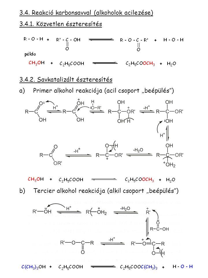 3.4.Reakció karbonsavval (alkoholok acilezése) 3.4.1.