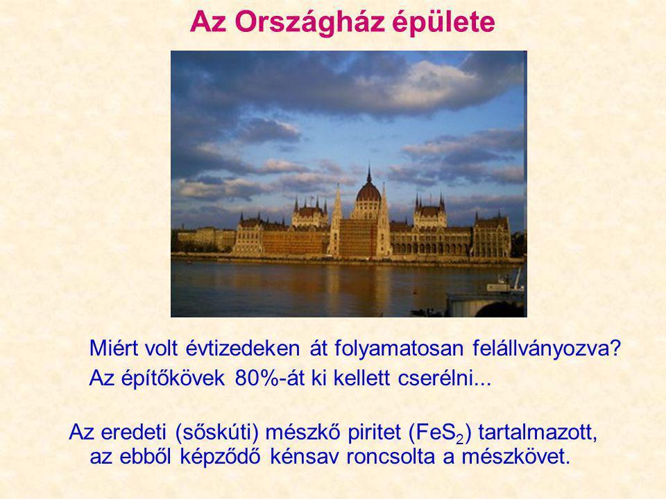 Az Országház épülete Miért volt évtizedeken át folyamatosan felállványozva? Az építőkövek 80%-át ki kellett cserélni... Az eredeti (sőskúti) mészkő pi
