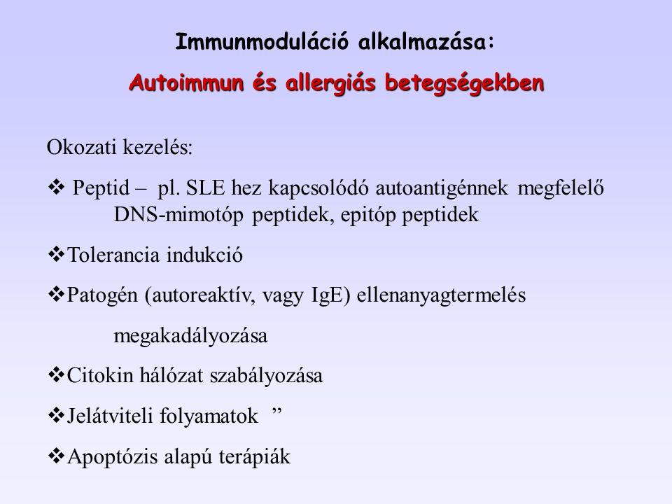 Cél:  maximális specifitás: targeting neutralizáció szignalizáció  minimális immunogenitás: humanizált/humán ellenanyagok  optimális effektor funkció: tervezett ellenanyagok: effektor funkciók tervezése: ADCC - FcR CDC - C1q kötés, komplement aktiválás fagocitózis – FcR, CR féléletidő - Fcn Monoklonális ellenanyagok: Depletáló ellenanyagok B-sejteken kifejeződő molekulák ellen (CD20, CD22, and CD52).