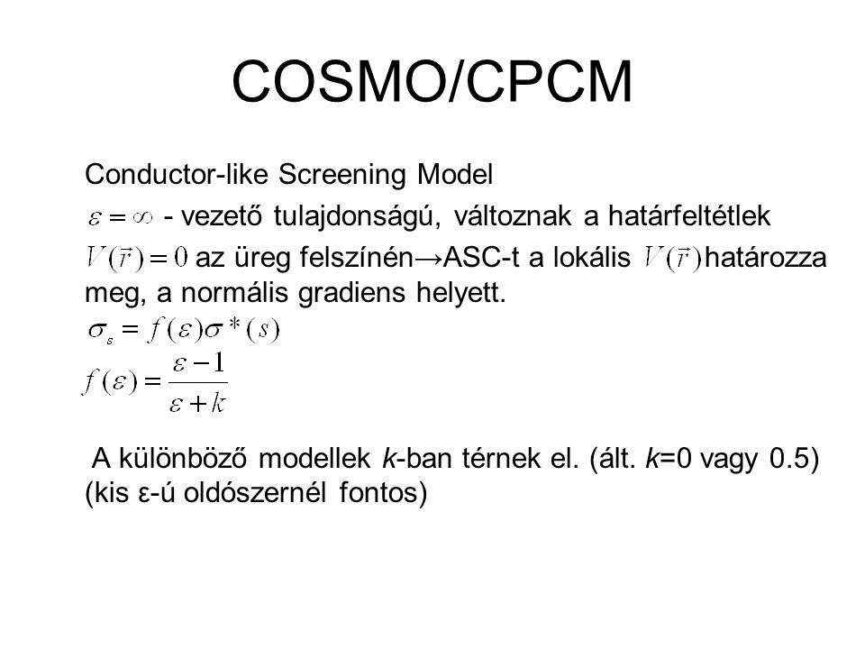 COSMO/CPCM Conductor-like Screening Model - vezető tulajdonságú, változnak a határfeltétlek az üreg felszínén→ASC-t a lokális határozza meg, a normális gradiens helyett.