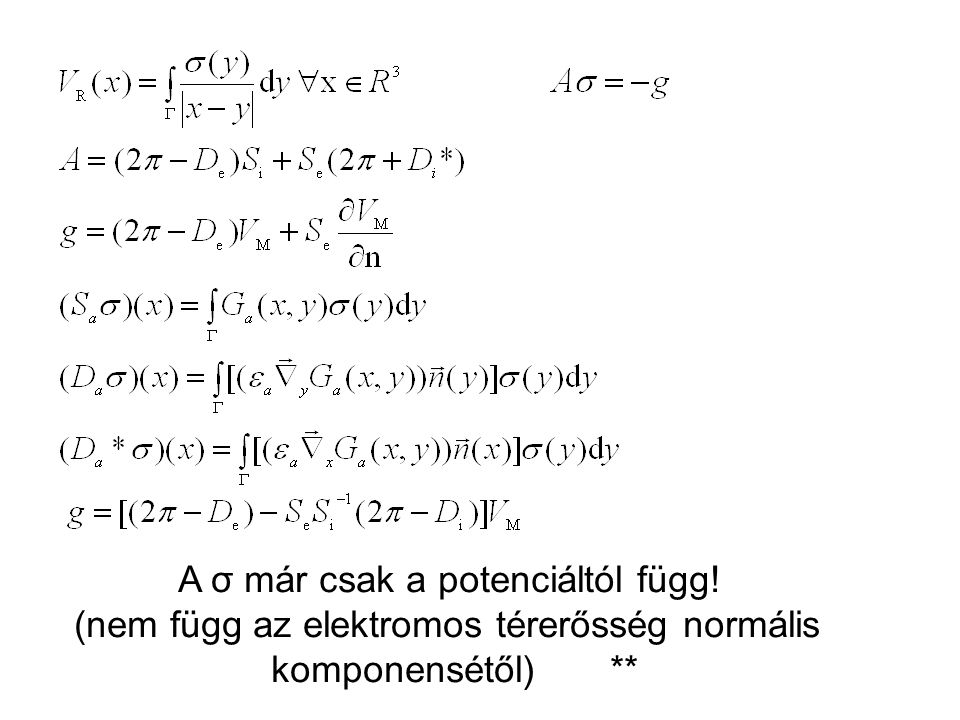 A σ már csak a potenciáltól függ! (nem függ az elektromos térerősség normális komponensétől) **