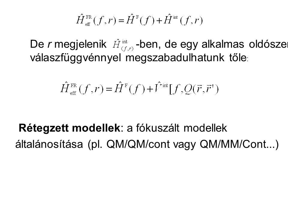 Alap QM modell Jellemzők: 1.Az oldott anyag homogén QM leírása 2.