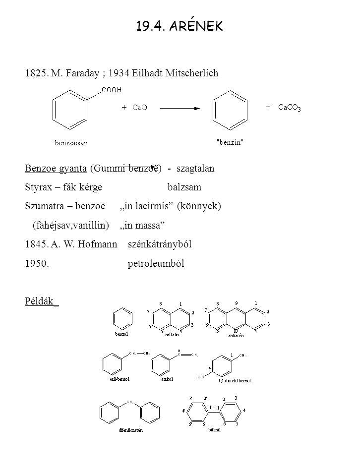 """19.4. ARÉNEK 1825. M. Faraday ; 1934 Eilhadt Mitscherlich Benzoe gyanta (Gummi benzoë) - szagtalan Styrax – fák kérgebalzsam Szumatra – benzoe""""in laci"""