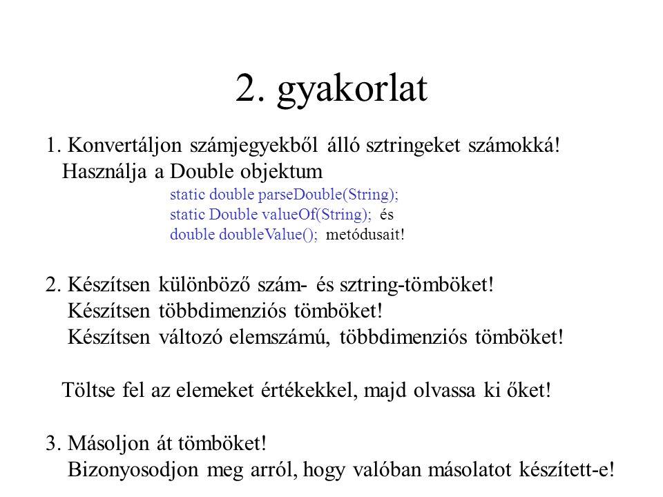 2. gyakorlat 1. Konvertáljon számjegyekből álló sztringeket számokká.