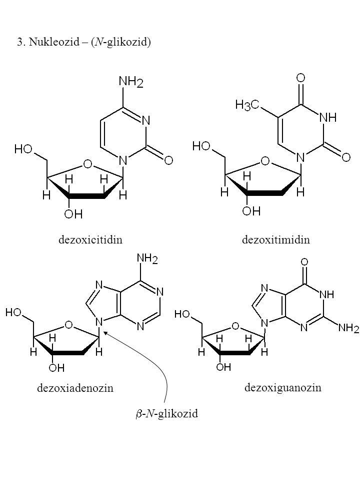 3. Nukleozid – (N-glikozid) dezoxicitidin dezoxitimidin dezoxiadenozin dezoxiguanozin  -N-glikozid