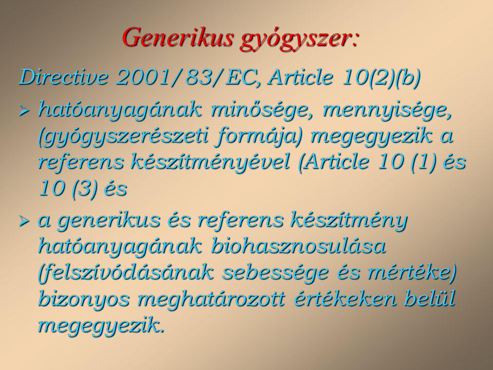 Generikus gyógyszer: Directive 2001/83/EC, Article 10(2)(b)  hatóanyagának minősége, mennyisége, (gyógyszerészeti formája) megegyezik a referens kész