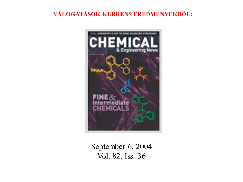 September 6, 2004 Vol. 82, Iss. 36 VÁLOGATÁSOK KURRENS EREDMÉNYEKBŐL: