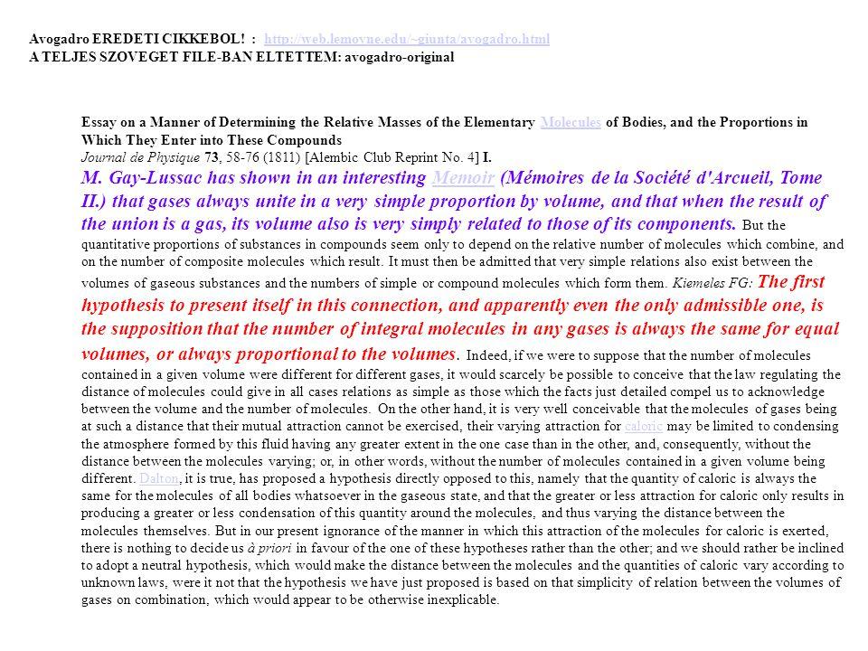Avogadro EREDETI CIKKEBOL! : http://web.lemoyne.edu/~giunta/avogadro.htmlhttp://web.lemoyne.edu/~giunta/avogadro.html A TELJES SZOVEGET FILE-BAN ELTET