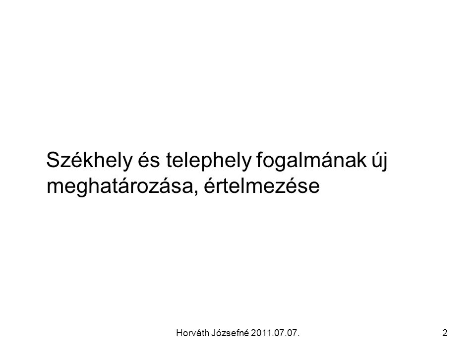 Horváth Józsefné 2011.07.07.3 10.cikk (1) A 2006/112/EK irányelv 44.