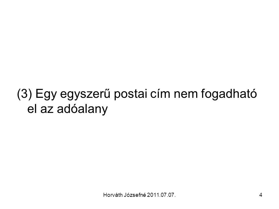 Horváth Józsefné 2011.07.07.5 Főbb témakörök Hol van a teljesítés hely.