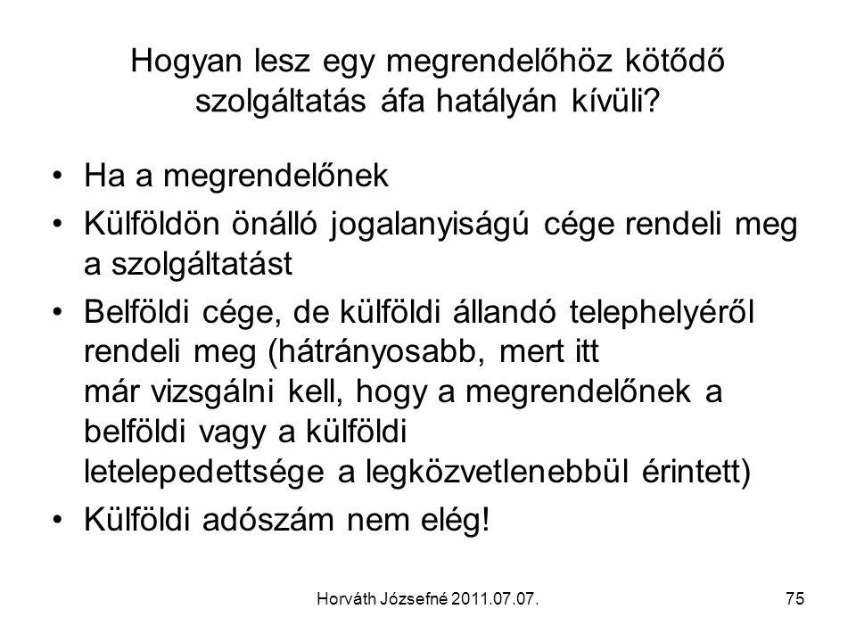 Horváth Józsefné 2011.07.07.75 Hogyan lesz egy megrendelőhöz kötődő szolgáltatás áfa hatályán kívüli.