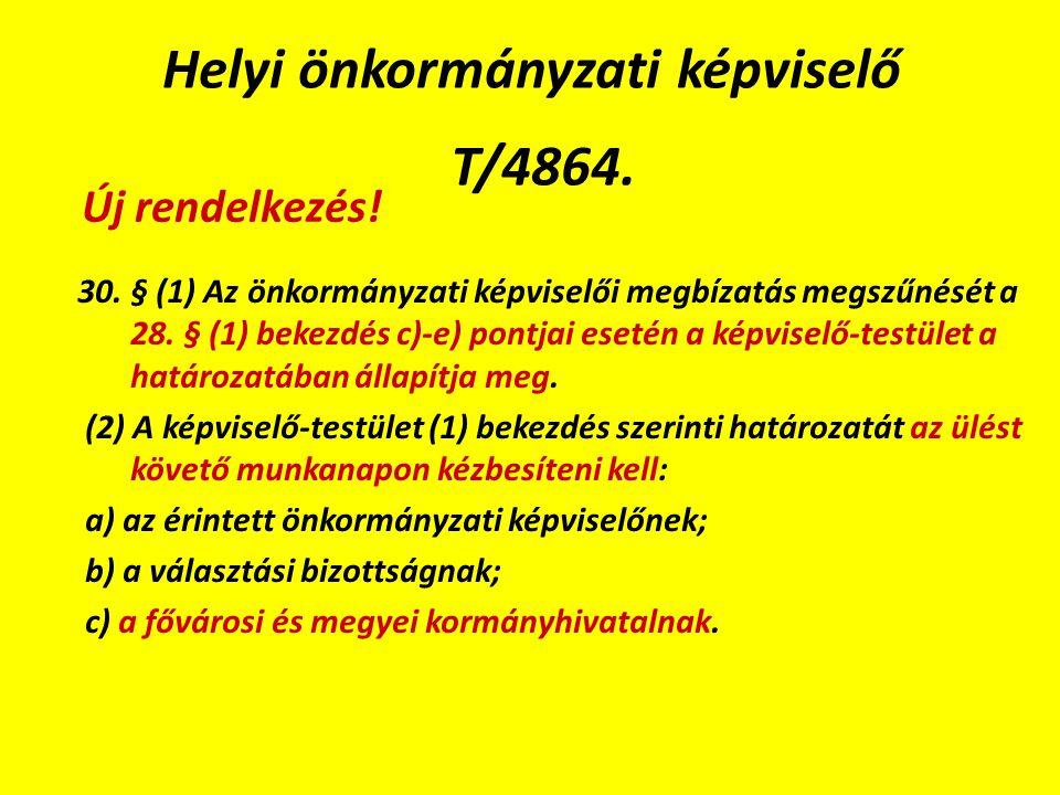 Helyi önkormányzati képviselő T/4864. 30.