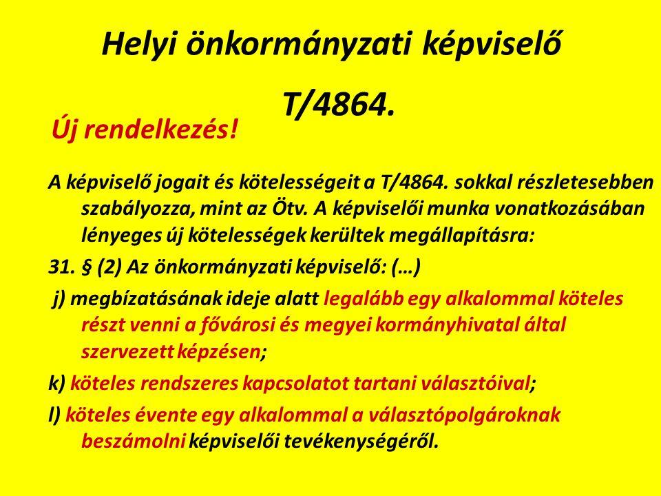 Helyi önkormányzati képviselő T/4864. A képviselő jogait és kötelességeit a T/4864.