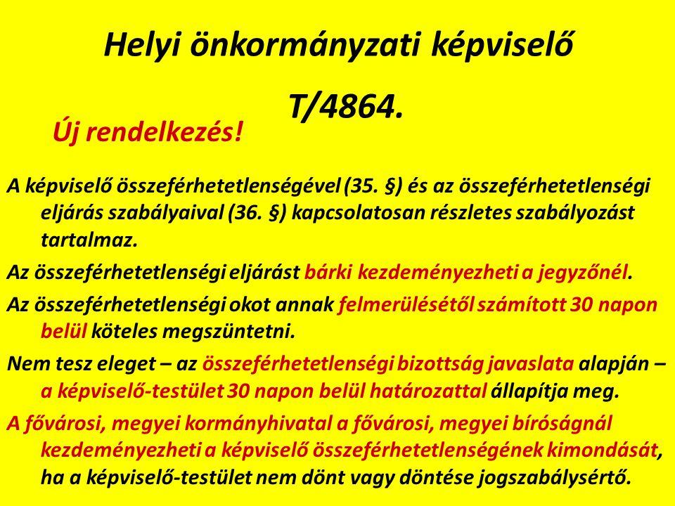 Helyi önkormányzati képviselő T/4864. A képviselő összeférhetetlenségével (35.