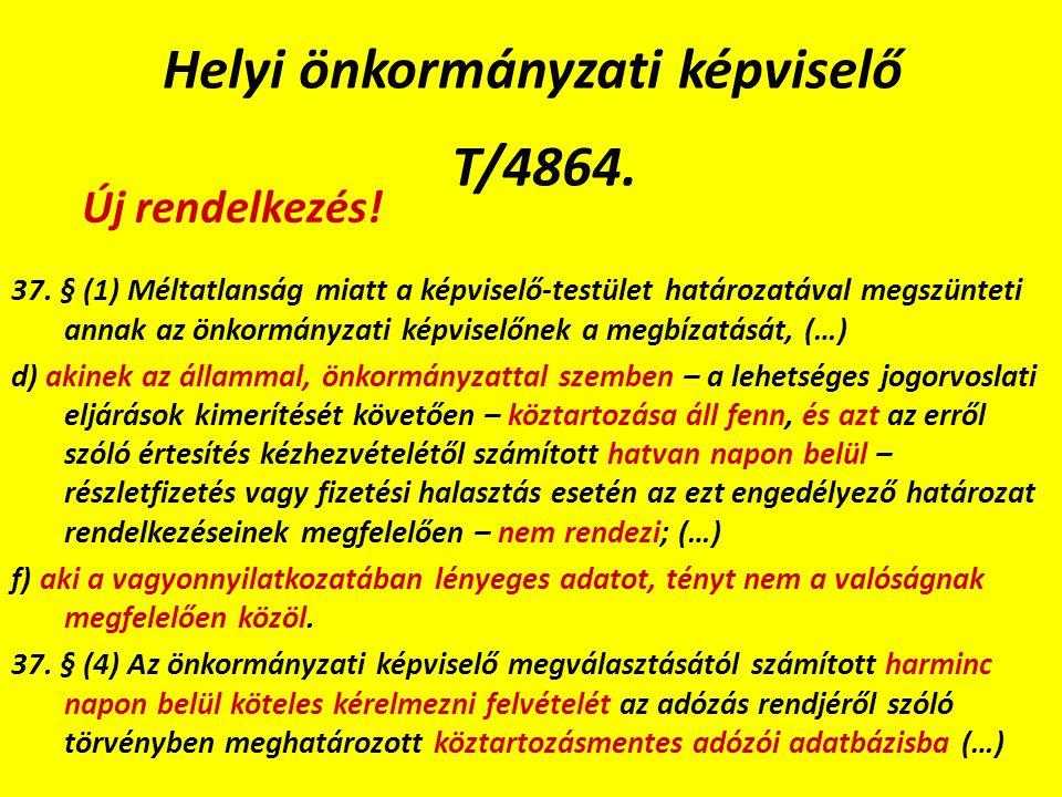 Helyi önkormányzati képviselő T/4864. 37.