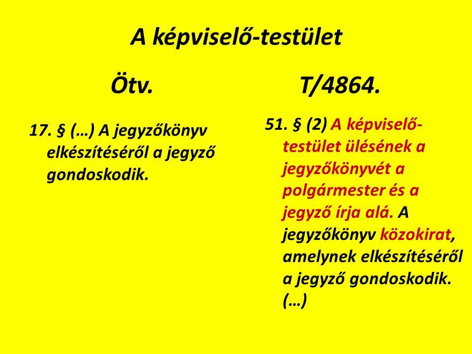A képviselő-testület Ötv. 17. § (…) A jegyzőkönyv elkészítéséről a jegyző gondoskodik.
