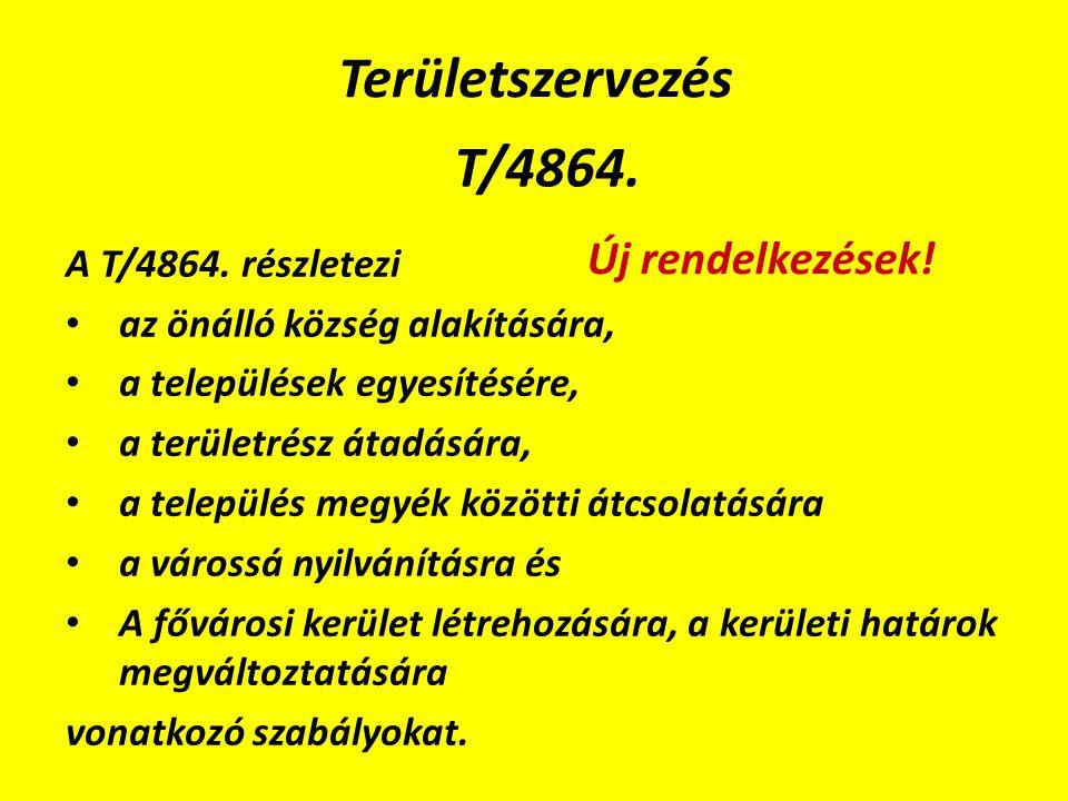 Területszervezés T/4864. A T/4864.