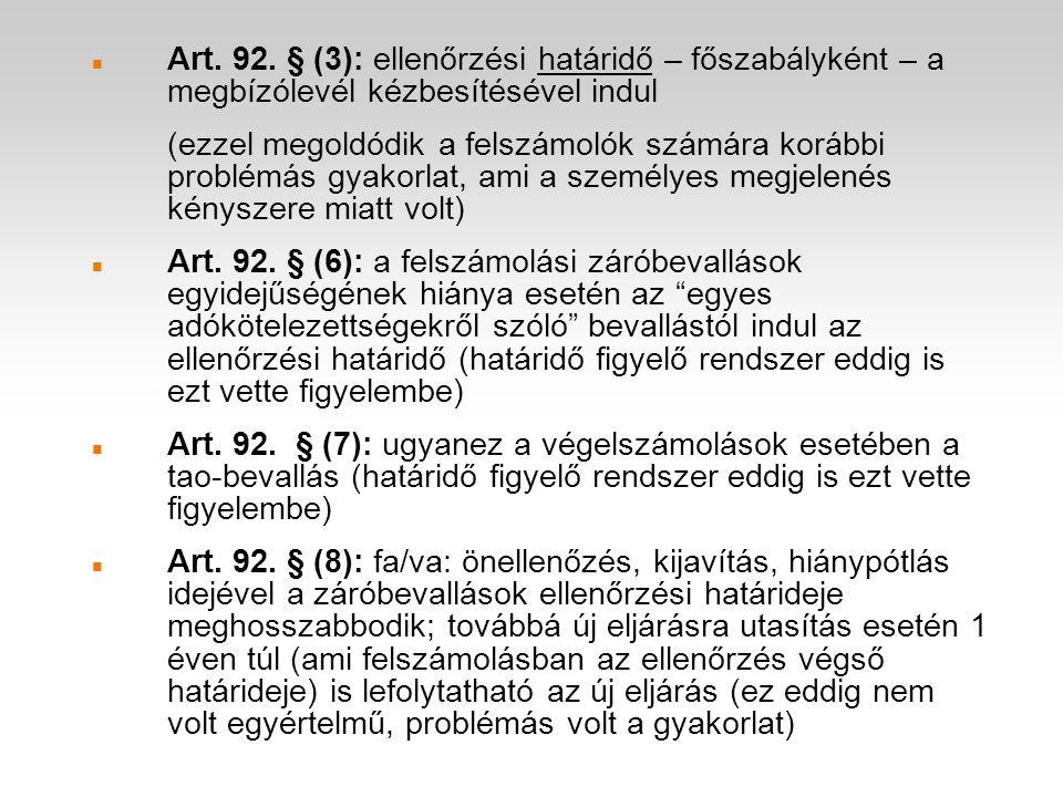 Art. 92. § (3): ellenőrzési határidő – főszabályként – a megbízólevél kézbesítésével indul (ezzel megoldódik a felszámolók számára korábbi problémás g