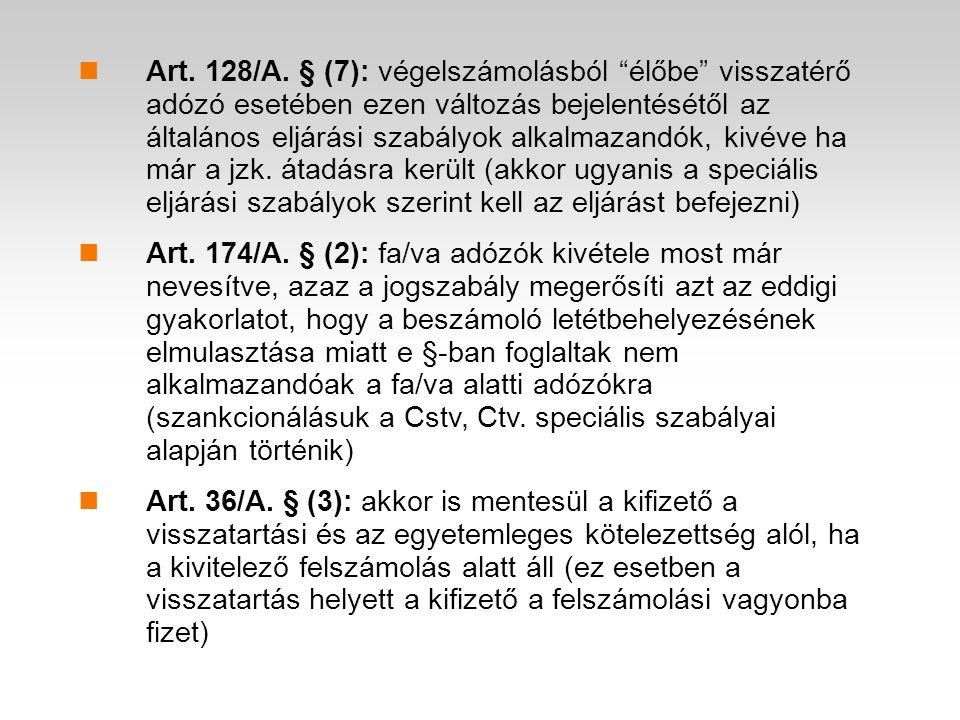 """Art. 128/A. § (7): végelszámolásból """"élőbe"""" visszatérő adózó esetében ezen változás bejelentésétől az általános eljárási szabályok alkalmazandók, kivé"""