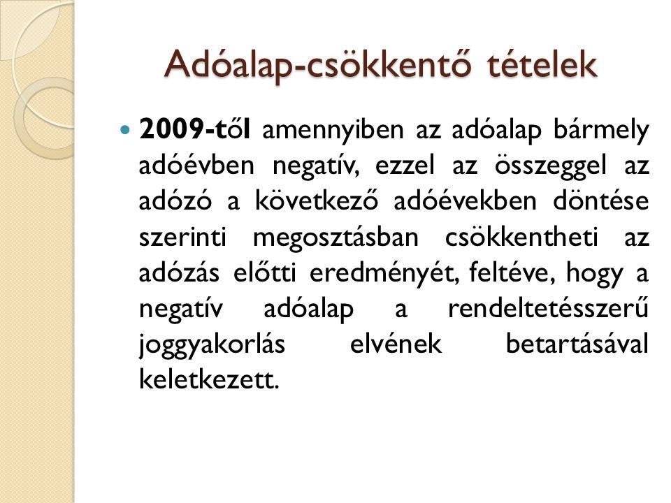 Adóalap-csökkentő tételek 2009-től amennyiben az adóalap bármely adóévben negatív, ezzel az összeggel az adózó a következő adóévekben döntése szerinti