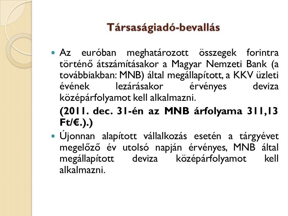 Társaságiadó-bevallás Az euróban meghatározott összegek forintra történő átszámításakor a Magyar Nemzeti Bank (a továbbiakban: MNB) által megállapítot