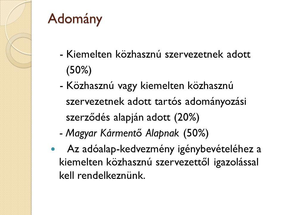 Adomány - Kiemelten közhasznú szervezetnek adott (50%) - Közhasznú vagy kiemelten közhasznú szervezetnek adott tartós adományozási szerződés alapján a
