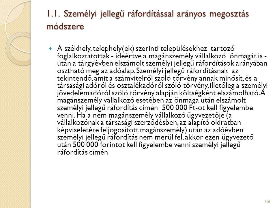 94 1.1. Személyi jellegű ráfordítással arányos megosztás módszere A székhely, telephely(ek) szerinti településekhez tartozó foglalkoztatottak - ideért