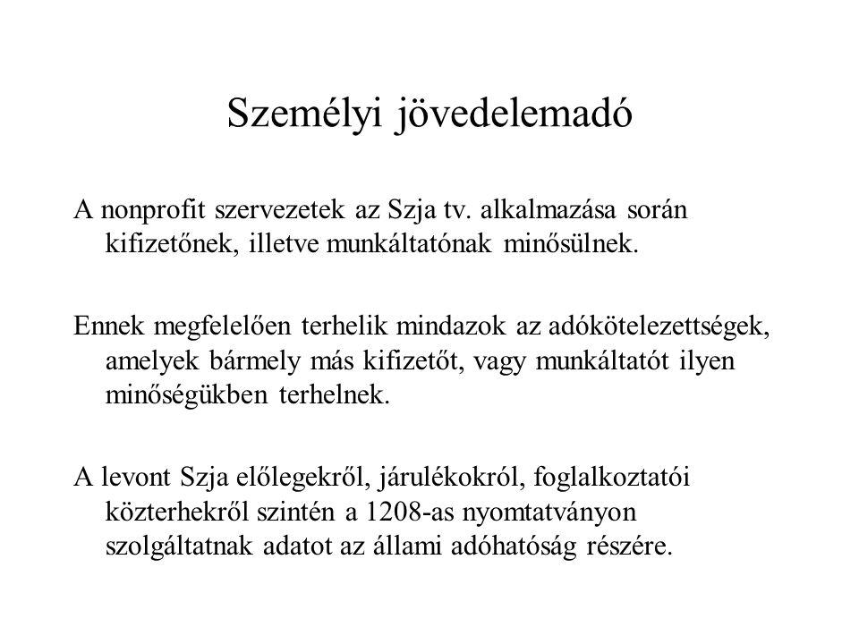 Személyi jövedelemadó A nonprofit szervezetek az Szja tv.