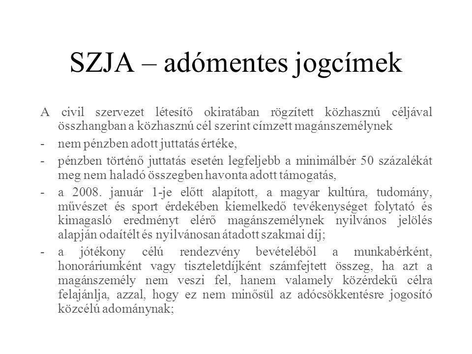 SZJA – adómentes jogcímek A civil szervezet létesítő okiratában rögzített közhasznú céljával összhangban a közhasznú cél szerint címzett magánszemélyn