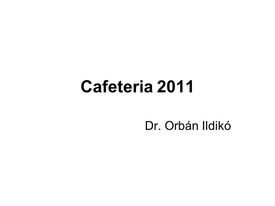 Cafeteria 2011 Dr. Orbán Ildikó