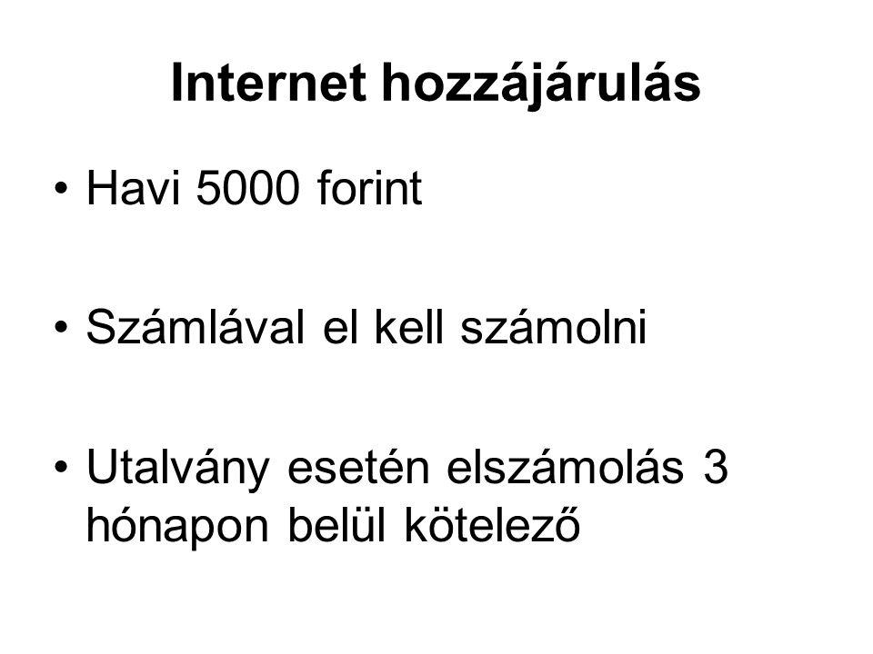 Internet hozzájárulás Havi 5000 forint Számlával el kell számolni Utalvány esetén elszámolás 3 hónapon belül kötelező