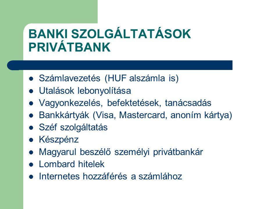BANKI SZOLGÁLTATÁSOK KERESKEDELMI BANK Számlavezetés (HUF alszámla is) Utalások lebonyolítása Bankkártyák Készpénz Befektetések Internetes hozzáférés a számlához