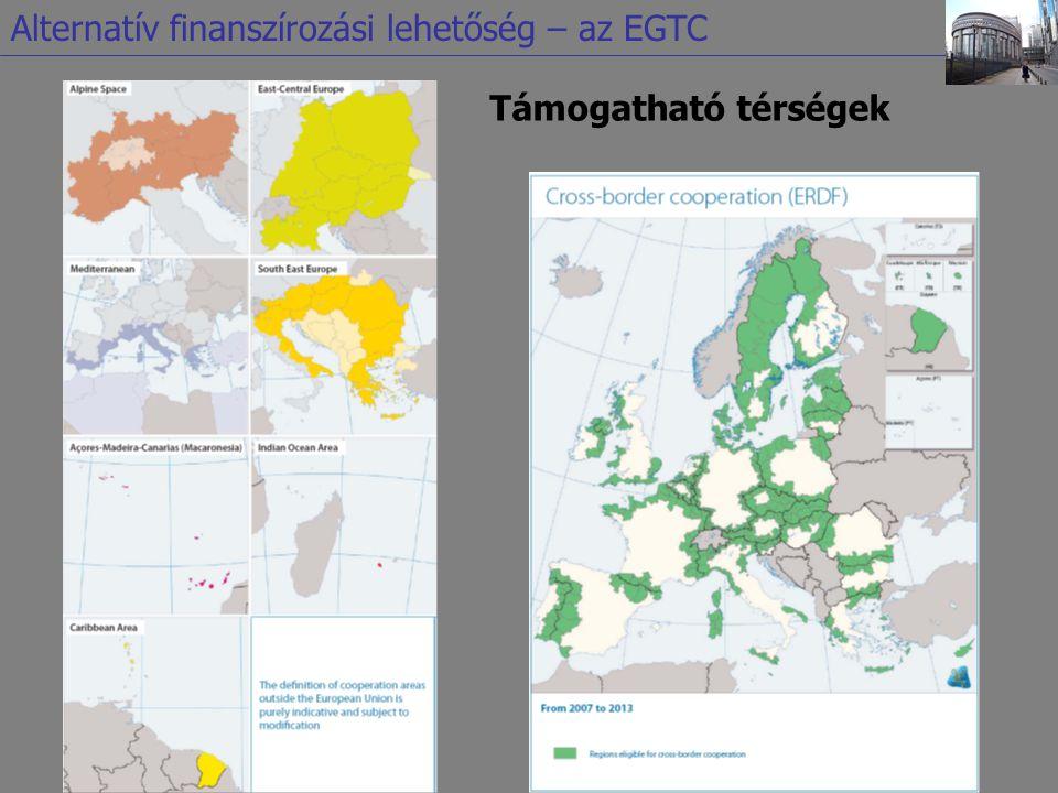 Támogatható térségek Alternatív finanszírozási lehetőség – az EGTC