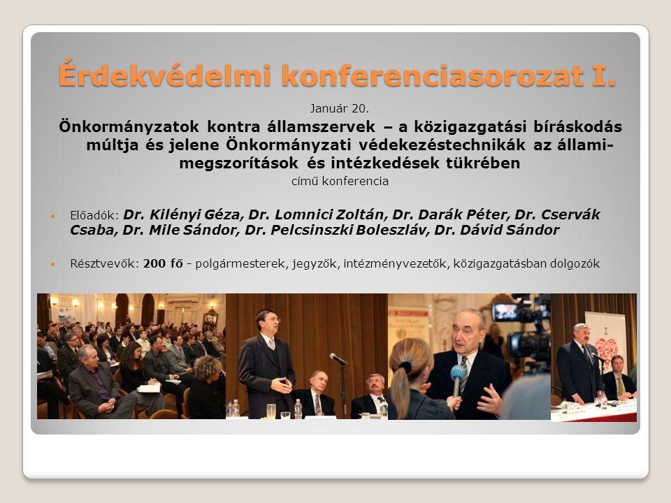 Érdekvédelmi konferenciasorozat I. Január 20. Önkormányzatok kontra államszervek – a közigazgatási bíráskodás múltja és jelene Önkormányzati védekezés