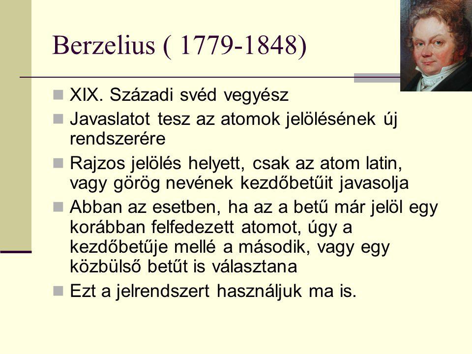 Berzelius ( 1779-1848) XIX.