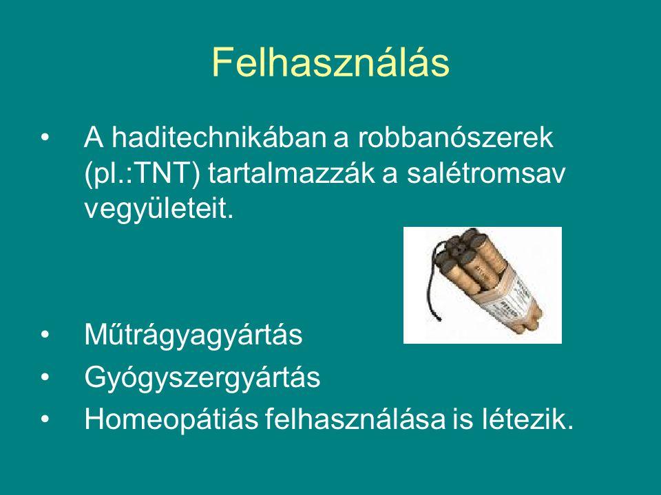 Felhasználás A haditechnikában a robbanószerek (pl.:TNT) tartalmazzák a salétromsav vegyületeit.