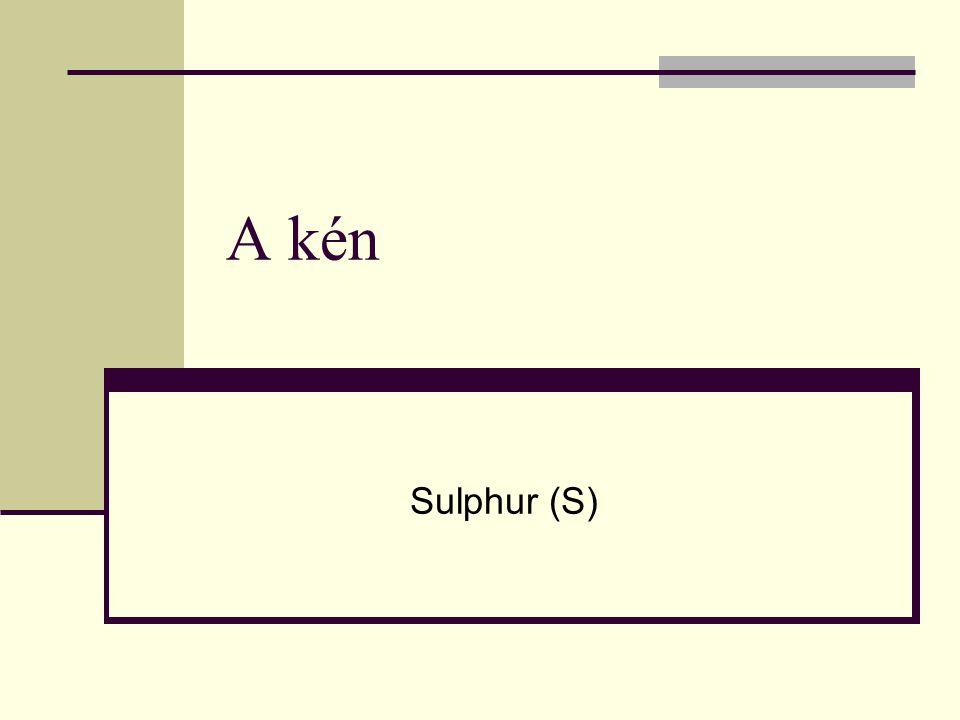 A kén Sulphur (S)