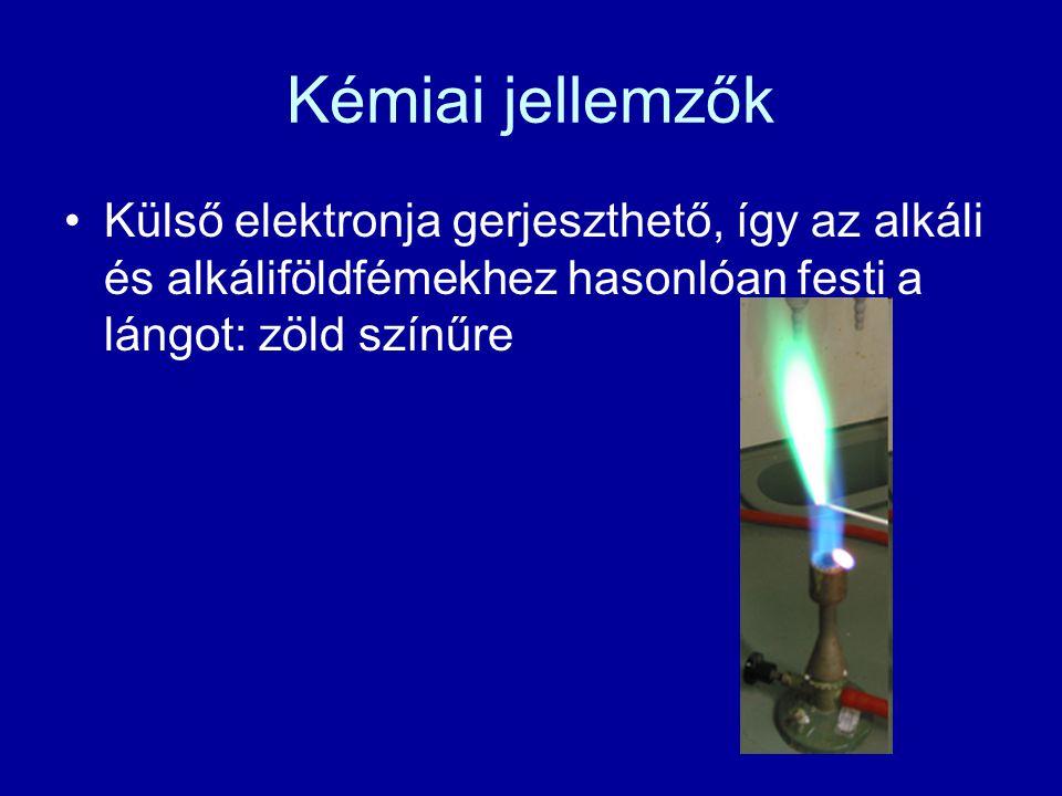 Kémiai jellemzők Külső elektronja gerjeszthető, így az alkáli és alkáliföldfémekhez hasonlóan festi a lángot: zöld színűre