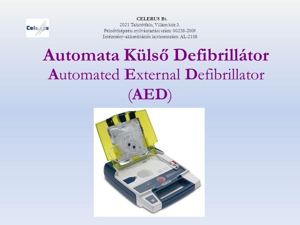 Definíció Az Automata Külső Defibrillátor (AED) a keringésmegállás hátterében álló szívritmuszavarok felismerésére, szükség esetén elektromos kezelésére alkalmas készülék.
