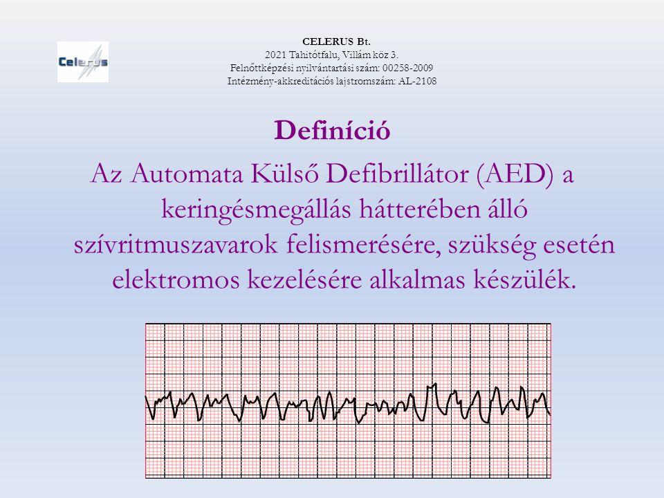 Definíció Az Automata Külső Defibrillátor (AED) a keringésmegállás hátterében álló szívritmuszavarok felismerésére, szükség esetén elektromos kezelésé
