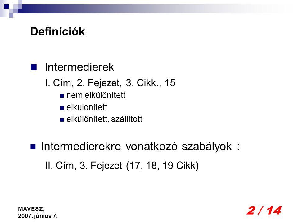 2 / 14 MAVESZ, 2007. június 7. Definíciók Intermedierek I.