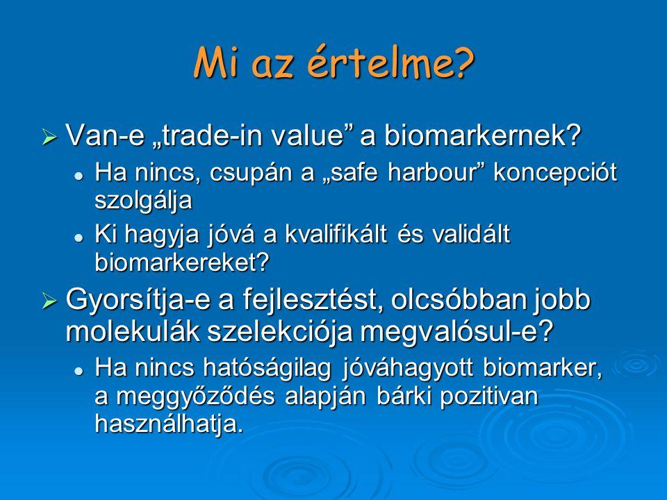 """Mi az értelme.  Van-e """"trade-in value a biomarkernek."""