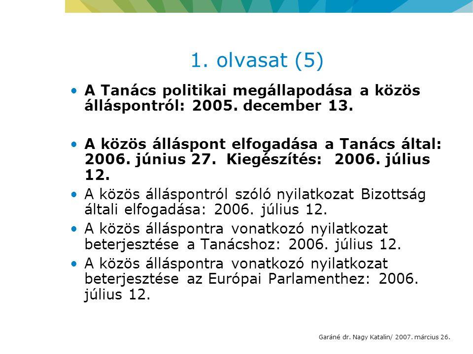 1. olvasat (5) A Tanács politikai megállapodása a közös álláspontról: 2005.